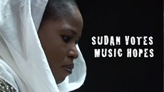 Sudan Votes - Music Hopes - Campaign Film